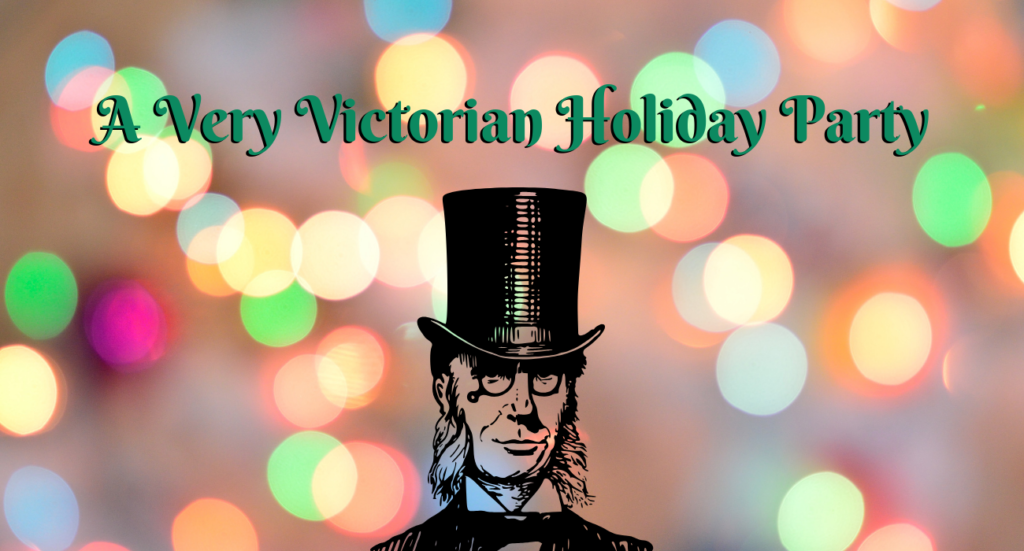 A Very Victorian Holiday Party