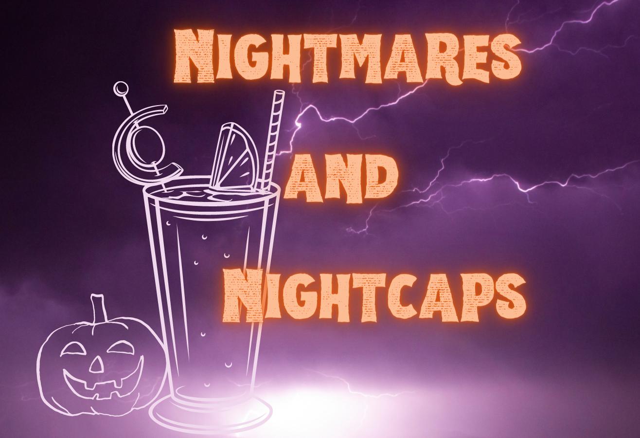 Nightmares & Nightcaps