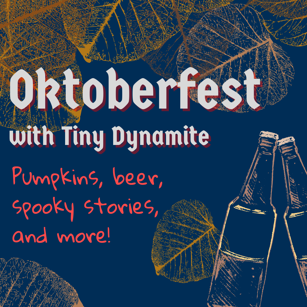 """The Oktoberfest with Tiny Dynamite show art, featuring the title on a blue background with orange leaves and beer bottles and the tagline """"Pumpkins, beer, spooky stories, and more!"""""""